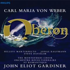 Weber: Oberon - Hillevi Martinpelto, Steve Davislim, Jonas Kaufmann, Orchestre Révolutionnaire et Romantique, The Monteverdi Choir