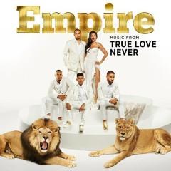 Empire: Music From 'True Love Never' - Empire Cast