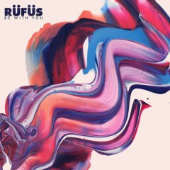 Be With You (Remixes) - Rufus