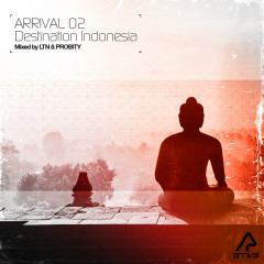 Arrival 02: Destination Indonesia - Denis Delcroix, Mike Koglin, MoodFreak, Sudhaus, Eleven.Five