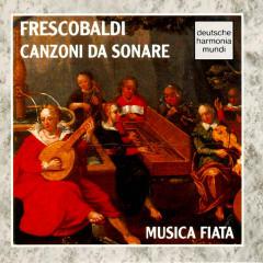 Frescobaldi: Canzoni da Sonare - Musica Fiata