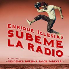 SUBEME LA RADIO REMIX - Enrique Iglesias,Descemer Bueno,Jacob Forever