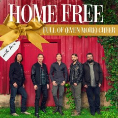 Full Of (Even More) Cheer - Home Free