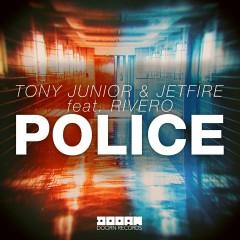 Police (feat. RIVERO) - Tony Junior, Jetfire, Rivero
