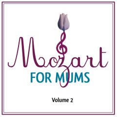 Mozart For Mums:Volume 2 (International Version) - Mozart