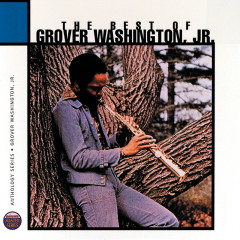 The Best Of Grover Washington Junior: Anthology Series - Grover Washington, Jr.