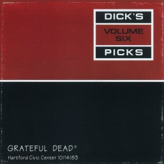 Dick's Picks Vol. 6: Hartford Civic Center, Hartford, CT 10/14/83 (Live) - Grateful Dead