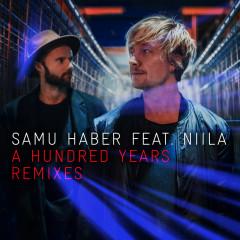 A Hundred Years (Remixes) - Samu Haber, Niila