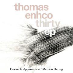 Thirty - EP (Excerpts from Concerto for Piano and Orchestra) - Thomas Enhco