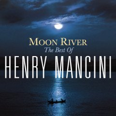 Moon River: The Henry Mancini Collection - Henry Mancini