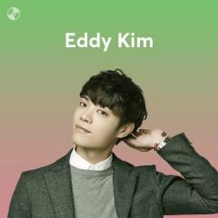 Những Bài Hát Hay Nhất Của Eddy Kim - Eddy Kim