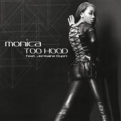 Too Hood EP - Monica, Jermaine Dupri