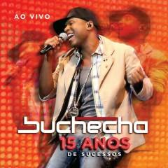Buchecha - 15 Anos de Sucesso Deluxe - Buchecha