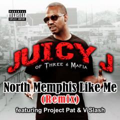 North Memphis Like Me - Juicy J