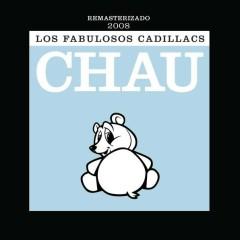 Chau - Los Fabulosos Cadillacs