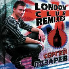 London Club Remixes - Sergey Lazarev