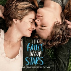 The Fault In Our Stars: Music From The Motion Picture - Various Artists