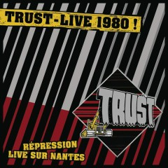 Live Repression Nantes 1980 - Trust