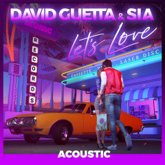Let's Love (feat. Sia) [Acoustic] - David Guetta, Sia