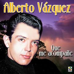 Que Me Acompanẽ - Alberto Vazquez