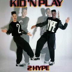 2 Hype - Kid 'N Play