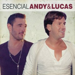 Esencial Andy & Lucas