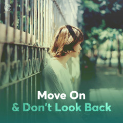 Move On & Don't Look Back
