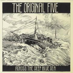 Across The Deep Blue Sea - The Original Five