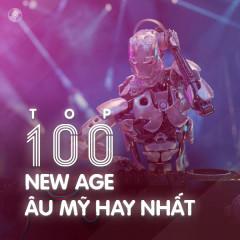 Top 100 Nhạc New Age Âu Mỹ Hay Nhất