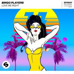 Love Me Right (Single) - Bingo Players