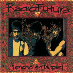 Veneno En La Piel - Radio Futura