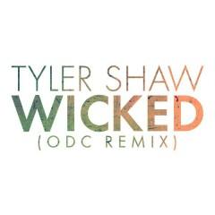 Wicked (ODC Remix) - Tyler Shaw