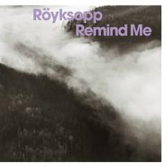 Remind Me - Royksopp