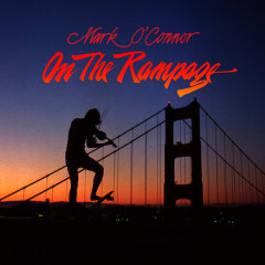 On the Rampage (Remastered) - Mark O'Connor
