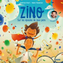 Zino - Sur les épaules de mon père - Patrick Fiori