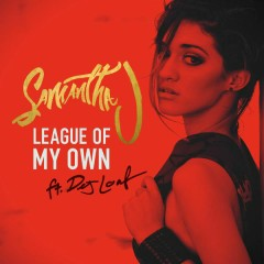 League of My Own - Samantha J.,DeJ Loaf