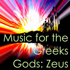 Music for the Greeks Gods: Zeus - Various Artists