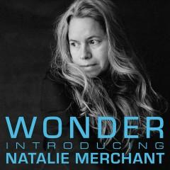 Wonder: Introducing Natalie Merchant - Natalie Merchant