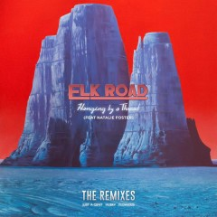 Hanging By a Thread (Remixes) - Elk Road, Natalie Foster