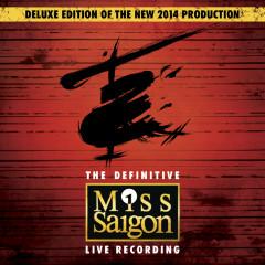 Miss Saigon: The Definitive Live Recording (Original Cast Recording / Deluxe) - Claude-Michel Schönberg, Alain Boublil, Miss Saigon Original Cast