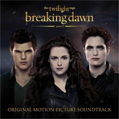 The Twilight Saga: Breaking Dawn - Part 2 (Original Motion Picture Soundtrack) - Various Artists