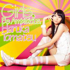 Girls, Be Ambitious. - Haruka Tomatsu