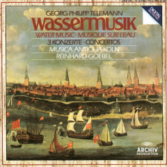 Telemann: Water Music; 3 Concertos - Musica Antiqua Koln, Reinhard Goebel