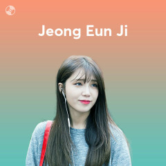 Những Bài Hát Hay Nhất Của Jeong Eun Ji