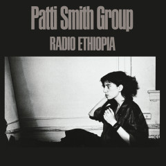 Radio Ethiopia - Patti Smith Group