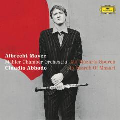 Auf Mozarts Spuren (Online Exclusive) - Albrecht Mayer, Claudio Abbado, Mahler Chamber Orchestra