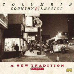 Columbia Country Classics Volume 5:  A New Tradition
