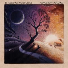 People Don't Change - PJ Harding, Noah Cyrus