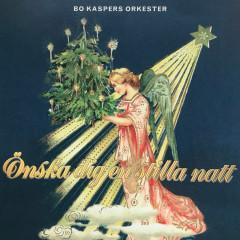 Önska dig en stilla natt - Bo Kaspers Orkester