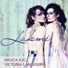Victoria & Milica: Lakmé - Victoria Lambourn, Milica Ilic, Tasmanian Symphony Orchestra, Andrew Greene